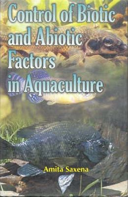 Control of Biotic and Abiotic Factors in Aquaculture