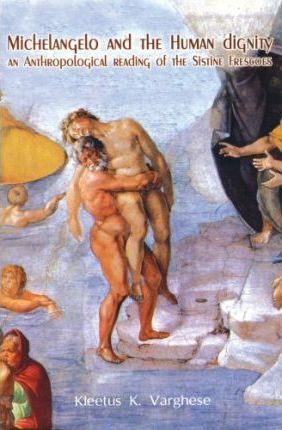Michelangelo and the Human Dignity