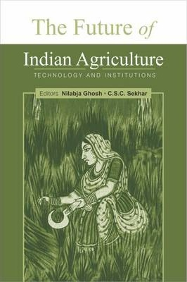 future of indias agriculture Organic farming – india's future perfect  modern farming has spoiled agriculture in the country an overuse of chemicals has made land acidic and hard, .