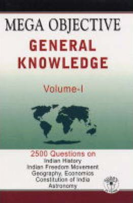 Mega Objective General Knowledge: 2500 Questions v. 1