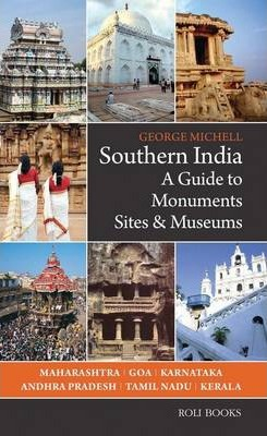 Southern India  A Guide to Monuments Sites & Museums