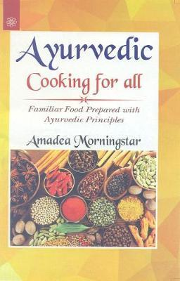Ayurvedic Cooking for All : Amadea Morningstar : 9788178220758