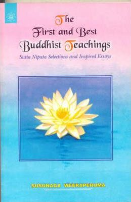 The First and Best Buddhist Teachings  Sutta Nipata - Selected and Inspired Essays