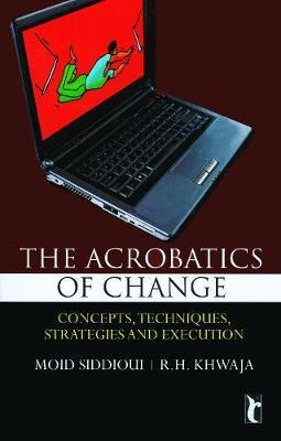 The Acrobatics of CHANGE  Concepts, Techniques, Strategies and Execution