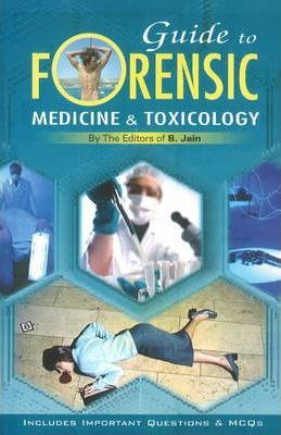 Guide To Forensic Medicine Toxicology B Jain 9788180565267