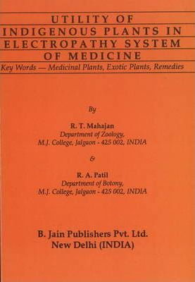 Utility of Indigenous Plants in Electropathy System of Medicine