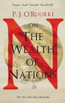 P. J. O'Rourke on the Wealth of Nations