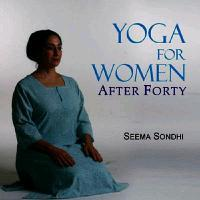 Yoga for Women After Forty – Seema Sondhi