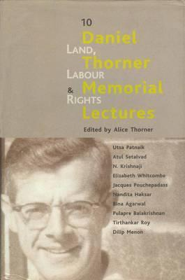 Land, Labour and Rights 10 Daniel Thorner Memorial Lectures