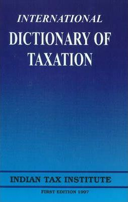 International Dictionary of Taxation