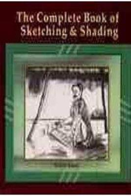 Complete Book of Sketching and Shading