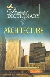 The Illustrated Dictionary of Architecture