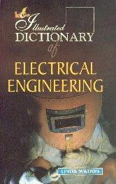 The Illustrated Dictionary of Electrical Engineering