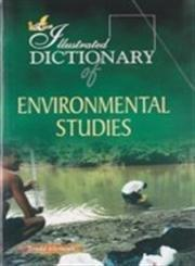 The Illustrated Dictionary of Environmental Studies