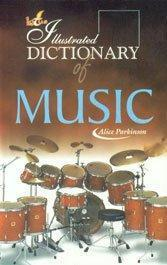 The Illustrated Dictionary of Music