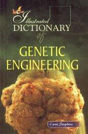 The Illustrated Dictionary of Genetic Engineering