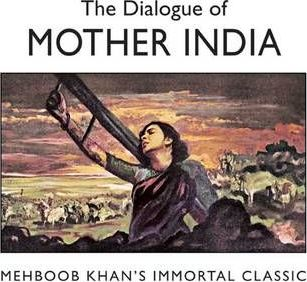 Dialogue Of: Mother India, The: Mehboob Khan's Immortal Classic
