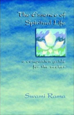 The Essence of Spiritual Life : Swami Rama : 9788190100496