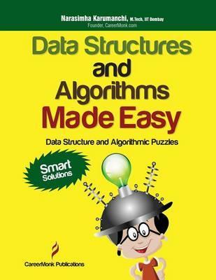 Data Structures and Algorithms Made Easy : Data Structure and Algorithmic Puzzles, Second Edition