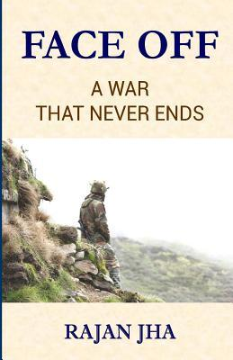Face Off  A War that Never Ends - Rajan Jha Girje Publisher