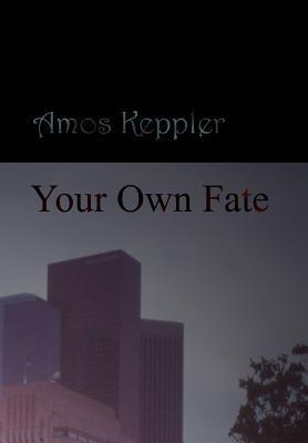 Your Own Fate