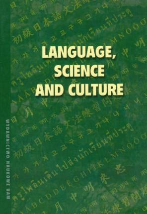 Language science and culture. Essays in Honor of Professor Jerzy Banczerowski on the Occasion of His 70th Birthday