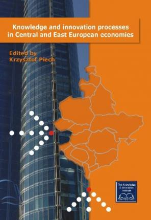 Knowledge and innovation processes in Central and East European economies