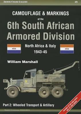 Camouflage & Markings of the 6th South African Armored Division : North Africa & Italy 1943-45: Part 2: Wheeled Transport & Artillery