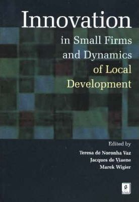 Innovation in Small Firms and Dynamics of Local Development