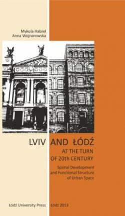 Lviv and Lodz at the Turn of 20th Century