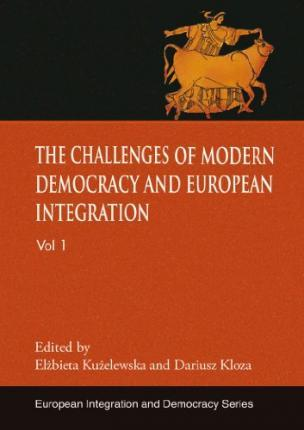 The challenges of modern democracy and European integration