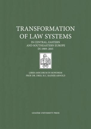 Transformation of Law Systems in Central, Eastern and Southeastern Europe in 1989-2015