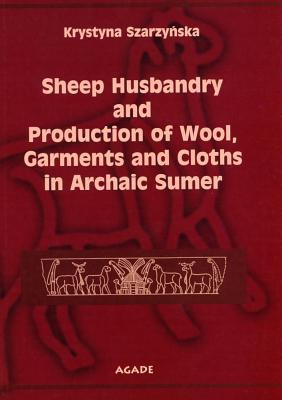 Sheep Husbandry and Production of Wool, Garments and Cloths in Archaic Sumer