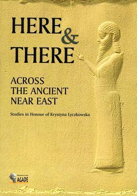 Here and There Across the Ancient Near East