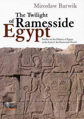 The Twilight of Ramesside Egypt