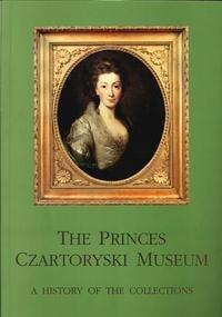 The Princes Czartoryski Museum. A history of the collections.