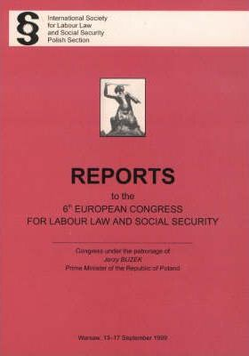 Reports to the 6th European Congress for Labour Law and Social Security