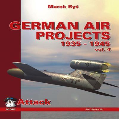 German Air Projects 1935-1945: Bombers v. 4