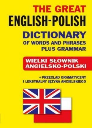 The Great English-Polish Dictionary of Words and Phrases plus Grammar