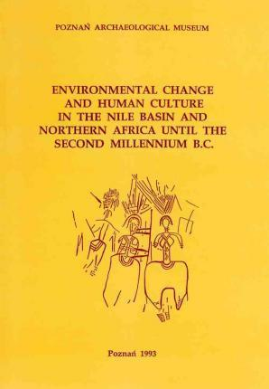 Environmental Change and Human Culture in the Nile Basin and Northern Africa Until the Second Millennium B.C.