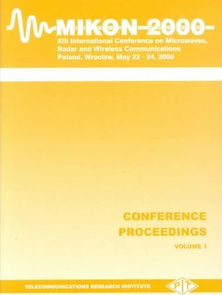 International Microwave, Radar and Wireless Communications Conference (Mikon), 2000