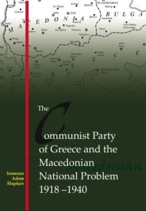 The Communist Party of Greece and the Macedonian National Problem, 1918-1940