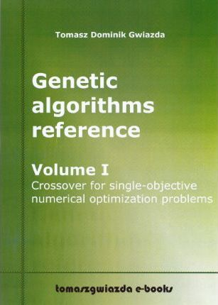 Genetic Algorithms Reference Volume I Crossover for Single-Objective Numerical Optimization Problems