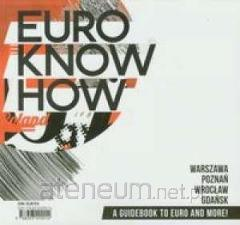 Euro Know How A guidebook to EURO and more