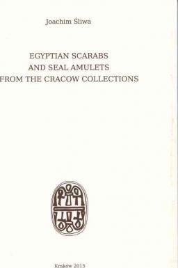 Egyptian Scarabs and Seal Amulets from the Cracow Collections