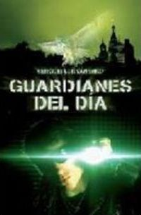 Guardianes Del Dia/ Guardians of the Day