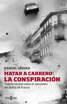 Matar A Carrero / To Kill Carrero Blanco