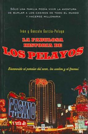 La Fabulosa Historia De Los Pelayo/ The Fabulous Story of the Pelayos