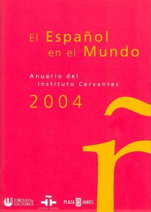 2004 El Espanol En El Mundo/ 2004 the Spanish in the World