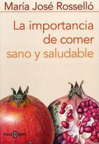La Importancia De Comer Sano Y Saludable/ the Importance of Eating Nutritious and Healthy